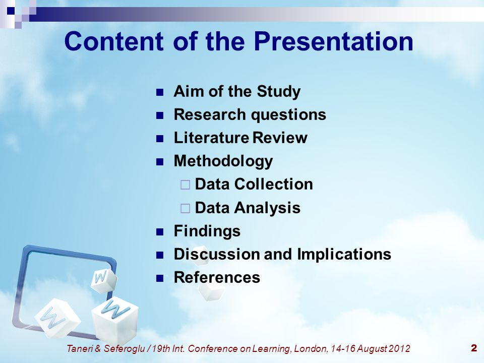Taneri & Seferoglu / 19th Int. Conference on Learning, London, 14-16 August 20122 Content of the Presentation Aim of the Study Research questions Lite