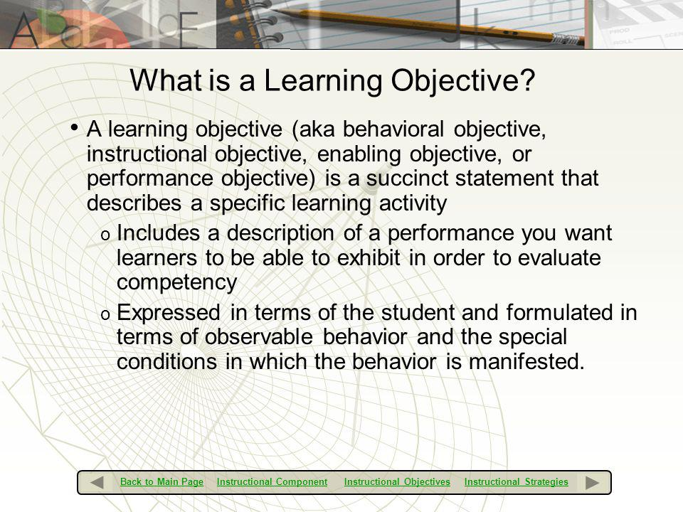 The purpose of creating learning objectives is to provide a means of clarifying the instructional goal and ensure the training/education is successful.
