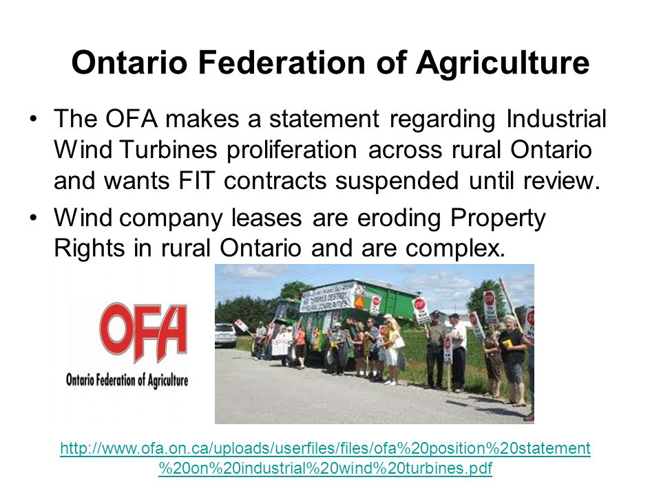 Ontario Federation of Agriculture The OFA makes a statement regarding Industrial Wind Turbines proliferation across rural Ontario and wants FIT contracts suspended until review.