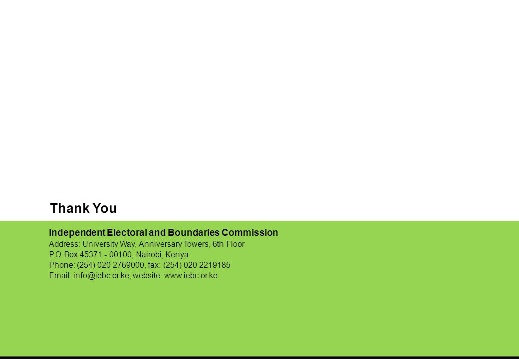Independent Electoral and Boundaries Commission Address: University Way, Anniversary Towers, 6th Floor P.O Box 45371 - 00100, Nairobi, Kenya.