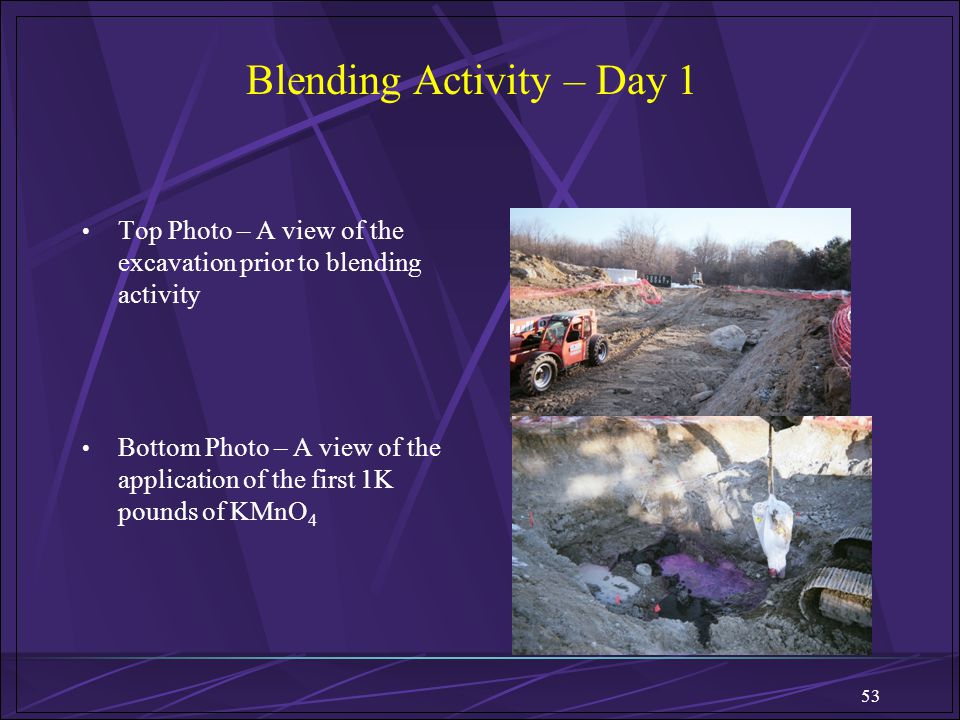 53 Blending Activity – Day 1 Top Photo – A view of the excavation prior to blending activity Bottom Photo – A view of the application of the first 1K