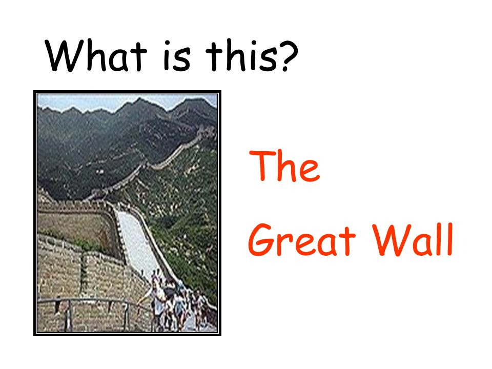What is this? The Great Wall