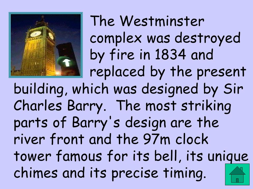 building, which was designed by Sir Charles Barry. The most striking parts of Barry's design are the river front and the 97m clock tower famous for it