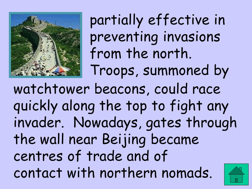 partially effective in preventing invasions from the north. Troops, summoned by watchtower beacons, could race quickly along the top to fight any inva