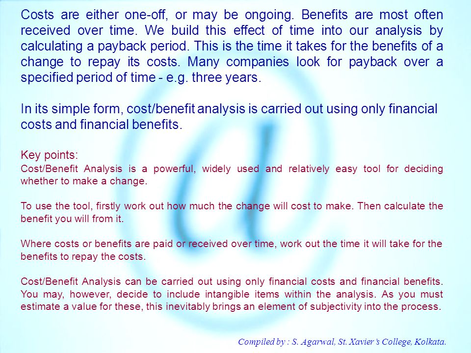 Compiled by : S. Agarwal, St. Xaviers College, Kolkata. Costs are either one-off, or may be ongoing. Benefits are most often received over time. We bu