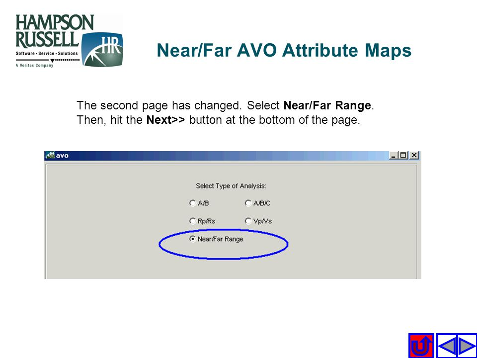Near/Far AVO Attribute Maps The second page has changed. Select Near/Far Range. Then, hit the Next>> button at the bottom of the page.