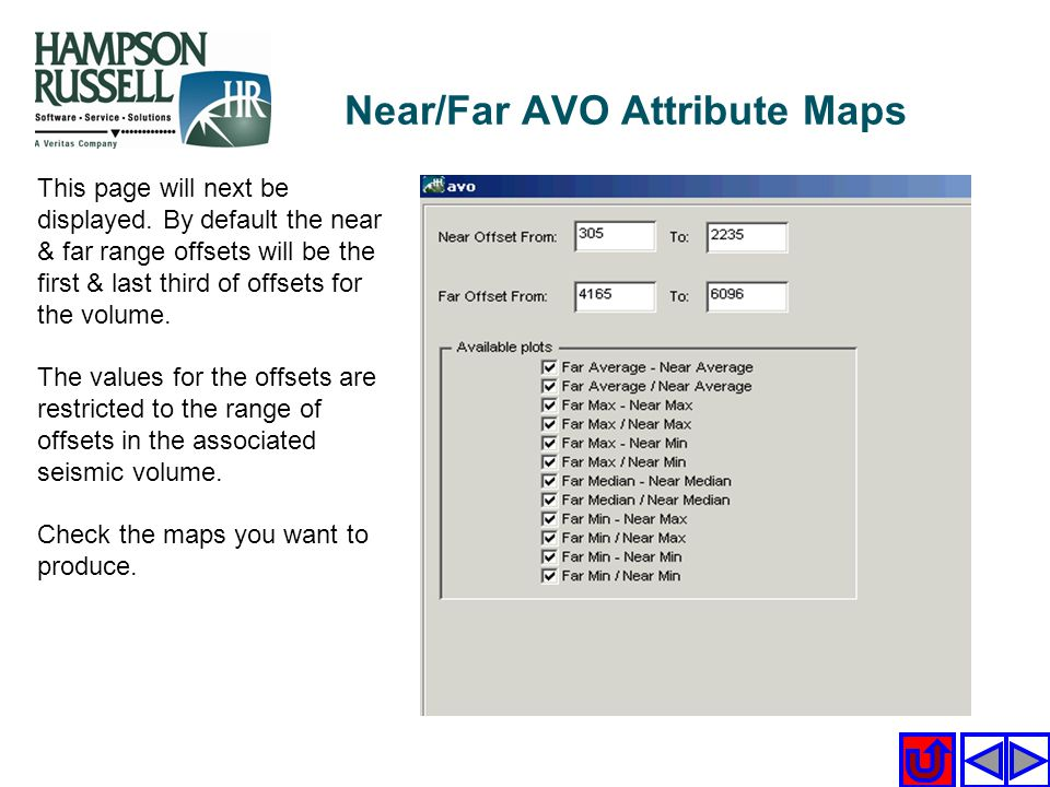 Near/Far AVO Attribute Maps This page will next be displayed. By default the near & far range offsets will be the first & last third of offsets for th