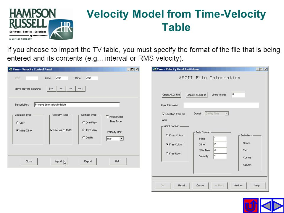 Velocity Model from Time-Velocity Table If you choose to import the TV table, you must specify the format of the file that is being entered and its co