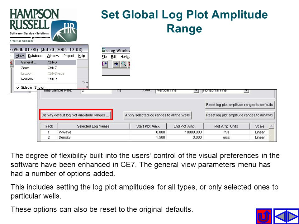Set Global Log Plot Amplitude Range The degree of flexibility built into the users control of the visual preferences in the software have been enhance