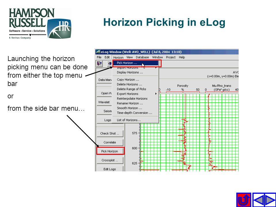 Launching the horizon picking menu can be done from either the top menu bar or from the side bar menu… Horizon Picking in eLog