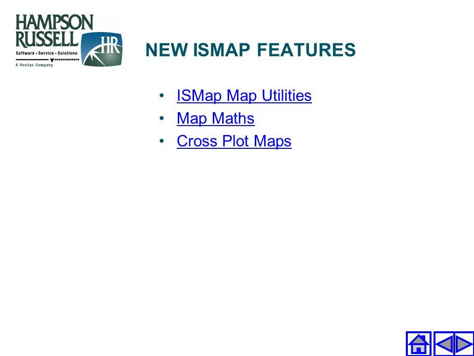 ISMap Map Utilities Map Maths Cross Plot Maps NEW ISMAP FEATURES