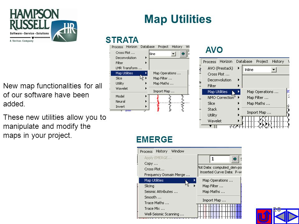 20 New map functionalities for all of our software have been added. These new utilities allow you to manipulate and modify the maps in your project. S