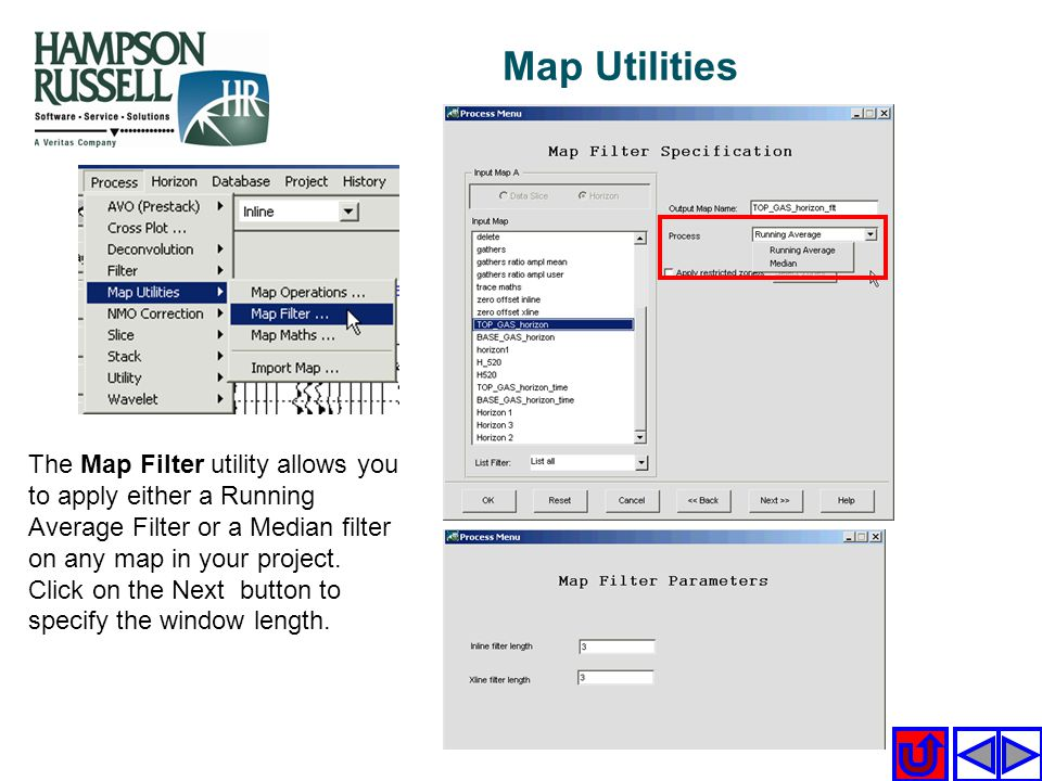 The Map Filter utility allows you to apply either a Running Average Filter or a Median filter on any map in your project. Click on the Next button to