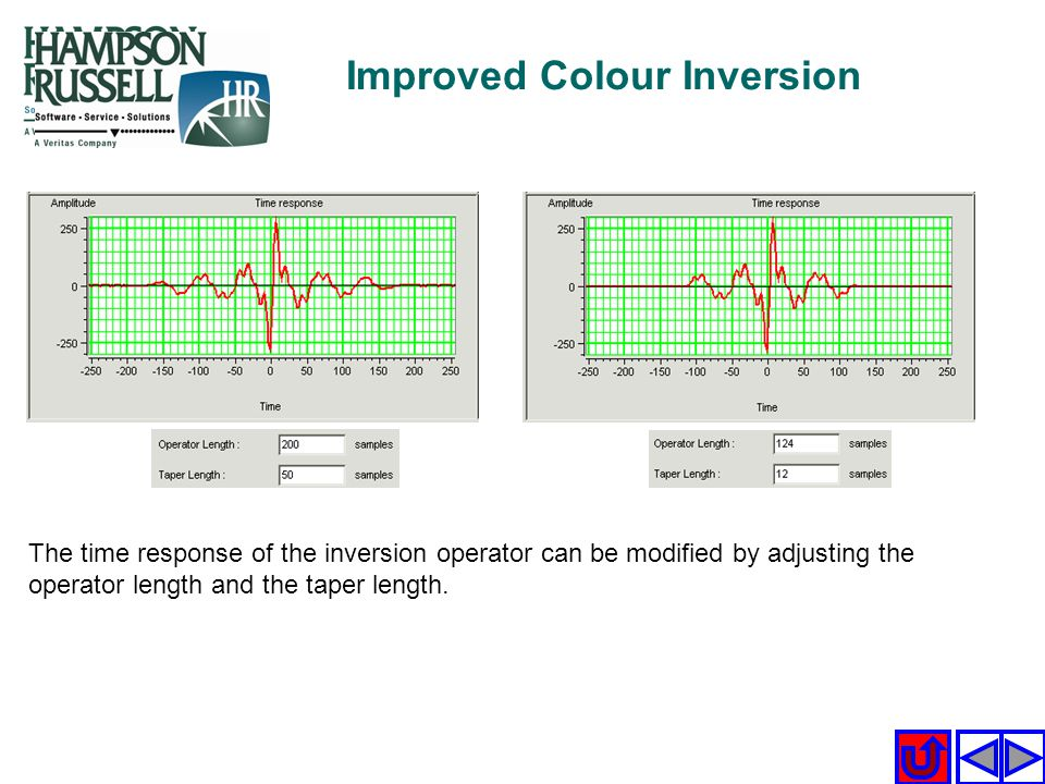 Improved Colour Inversion The time response of the inversion operator can be modified by adjusting the operator length and the taper length.