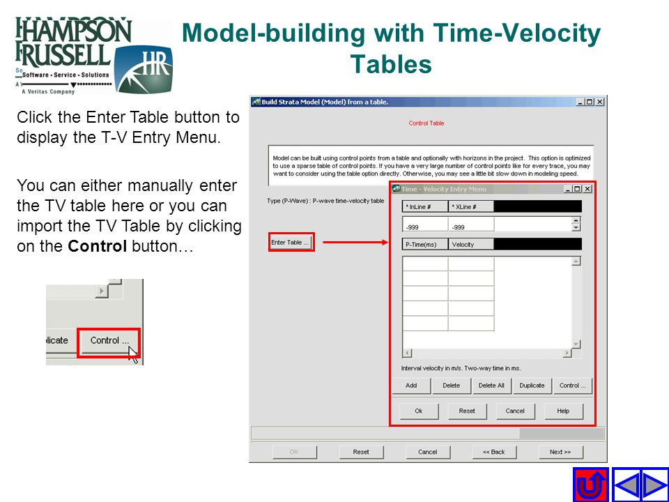 Model-building with Time-Velocity Tables Click the Enter Table button to display the T-V Entry Menu. You can either manually enter the TV table here o
