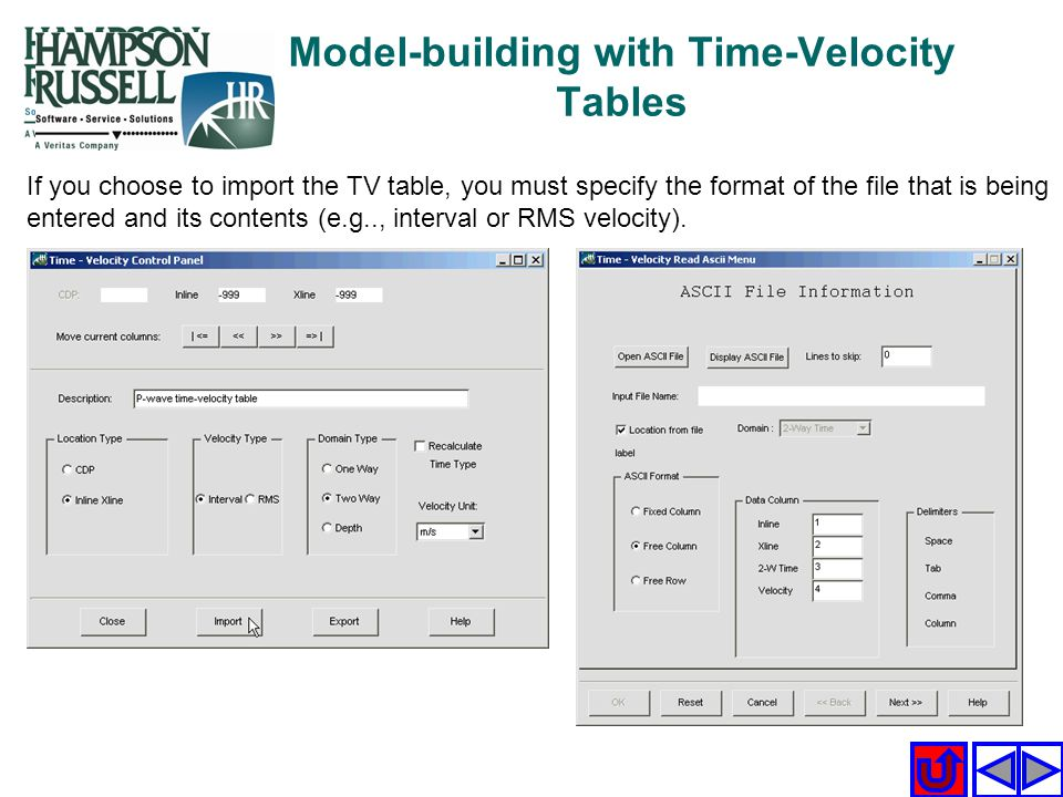 Model-building with Time-Velocity Tables If you choose to import the TV table, you must specify the format of the file that is being entered and its c