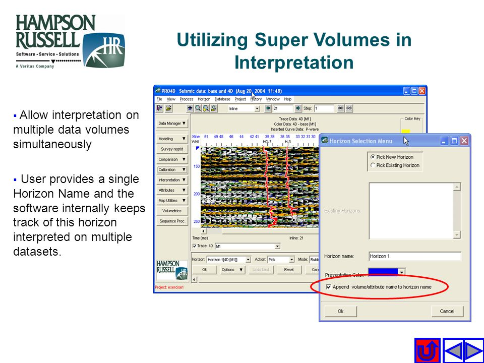 Utilizing Super Volumes in Interpretation Allow interpretation on multiple data volumes simultaneously User provides a single Horizon Name and the sof