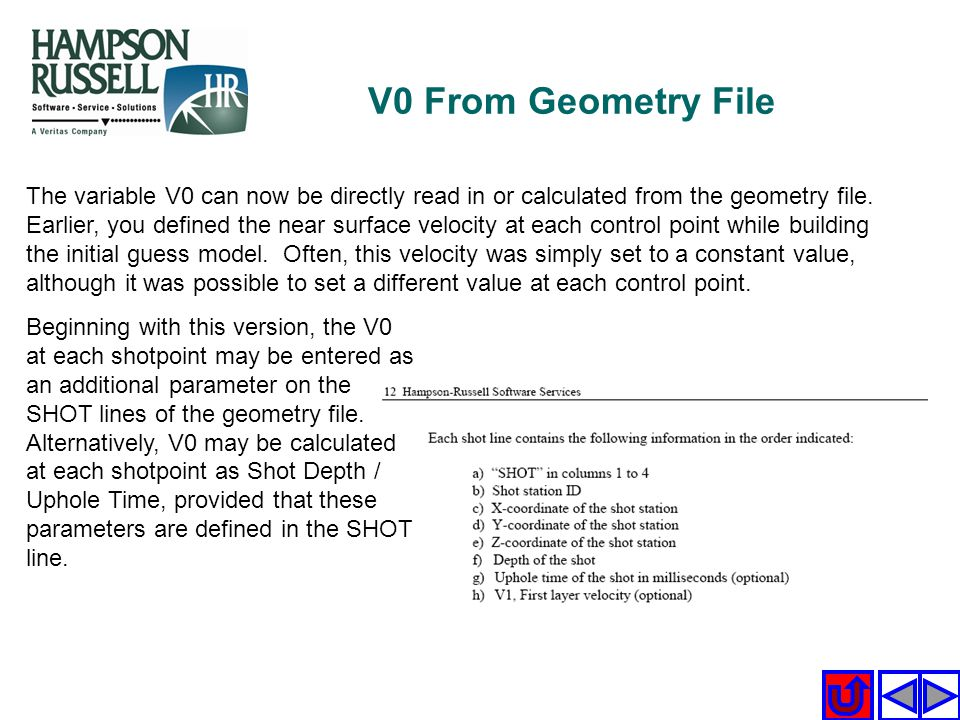 The variable V0 can now be directly read in or calculated from the geometry file. Earlier, you defined the near surface velocity at each control point