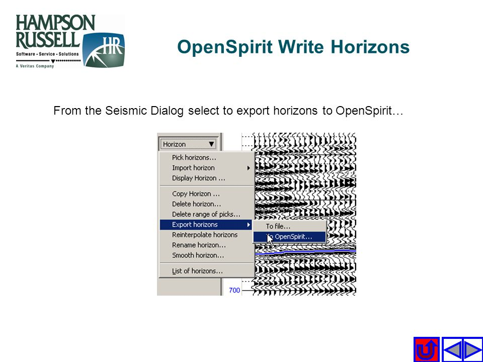 From the Seismic Dialog select to export horizons to OpenSpirit… OpenSpirit Write Horizons