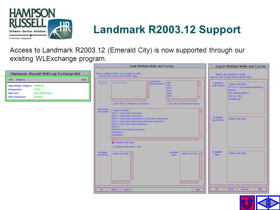 Access to Landmark R2003.12 (Emerald City) is now supported through our existing WLExchange program. Landmark R2003.12 Support