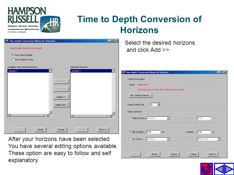 Select the desired horizons and click Add >> After your horizons have been selected You have several editing options available. These option are easy