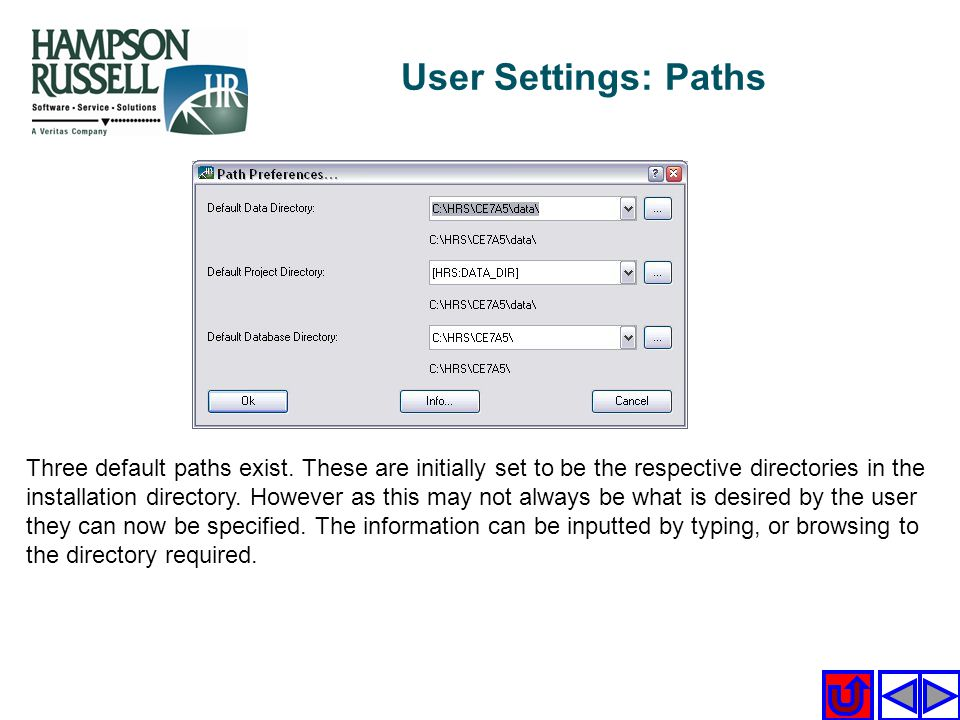 User Settings: Paths Three default paths exist. These are initially set to be the respective directories in the installation directory. However as thi