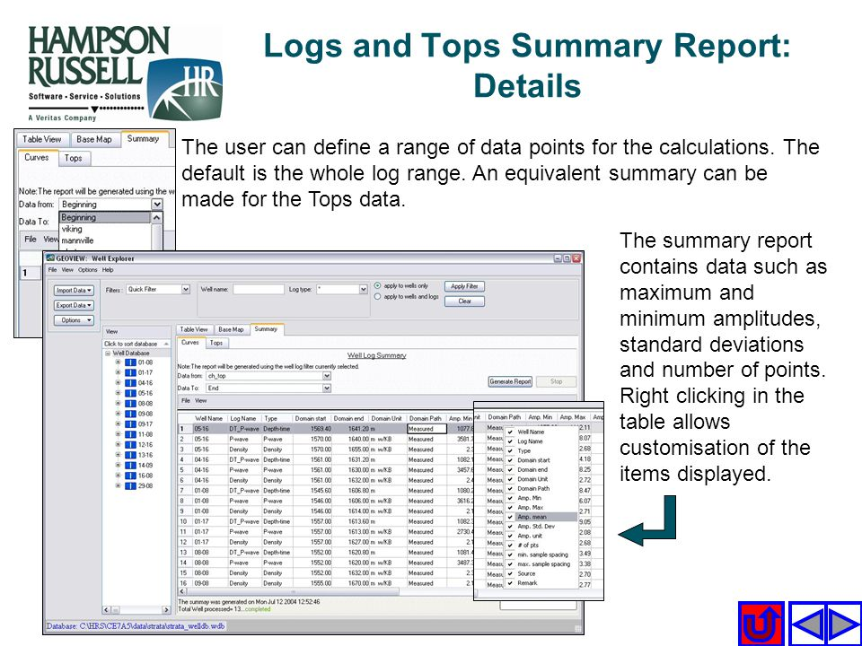 Logs and Tops Summary Report: Details The user can define a range of data points for the calculations. The default is the whole log range. An equivale