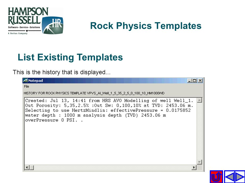 List Existing Templates This is the history that is displayed... Rock Physics Templates