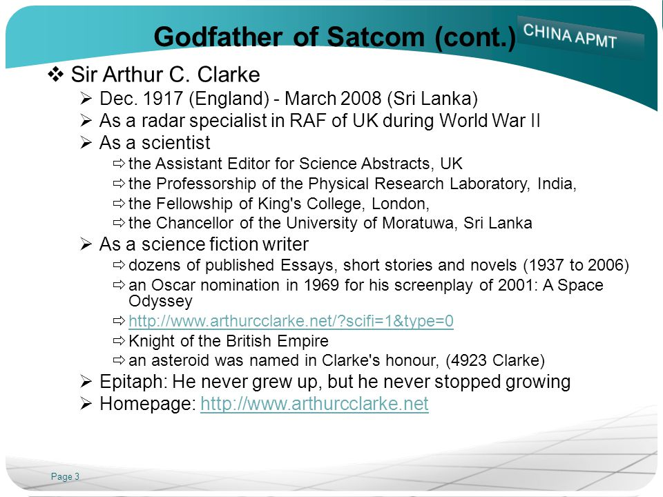 Page 3 Godfather of Satcom (cont.) Sir Arthur C.Clarke Dec.