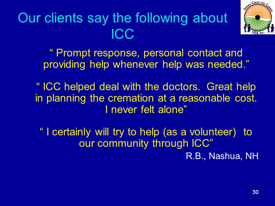 Our clients say the following about ICC Prompt response, personal contact and providing help whenever help was needed.