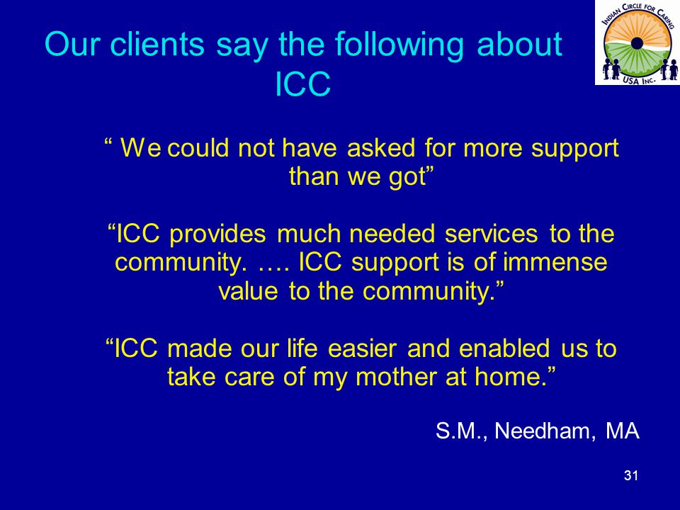 Our clients say the following about ICC We could not have asked for more support than we got ICC provides much needed services to the community. …. IC