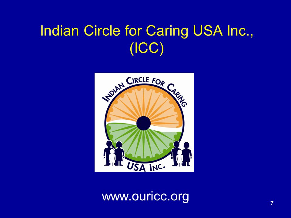 Indian Circle for Caring USA Inc., (ICC) www.ouricc.org 7
