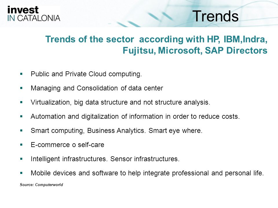 12 Trends of the sector according with HP, IBM,Indra, Fujitsu, Microsoft, SAP Directors Public and Private Cloud computing.
