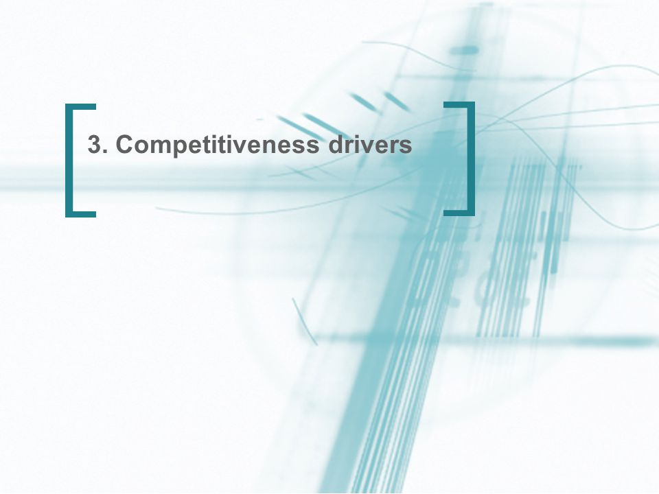 13 3. Competitiveness drivers
