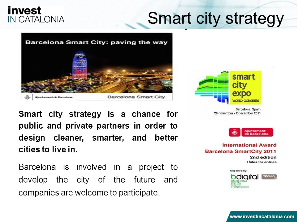 29 Smart city strategy Smart city strategy is a chance for public and private partners in order to design cleaner, smarter, and better cities to live in.