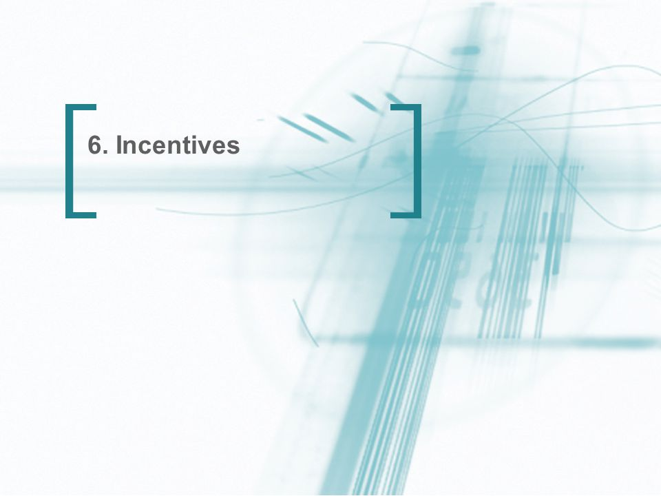 40 6. Incentives