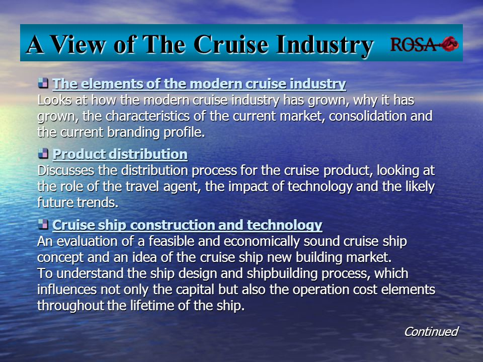 The elements of the modern cruise industry Looks at how the modern cruise industry has grown, why it has grown, the characteristics of the current mar