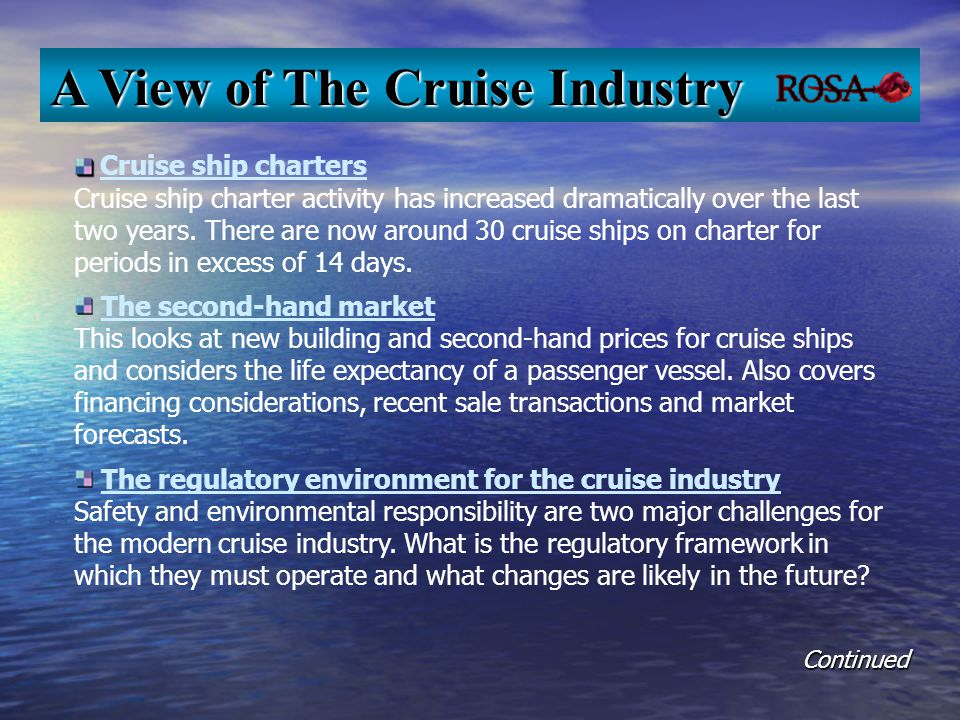 Cruise ship charters Cruise ship charter activity has increased dramatically over the last two years. There are now around 30 cruise ships on charter