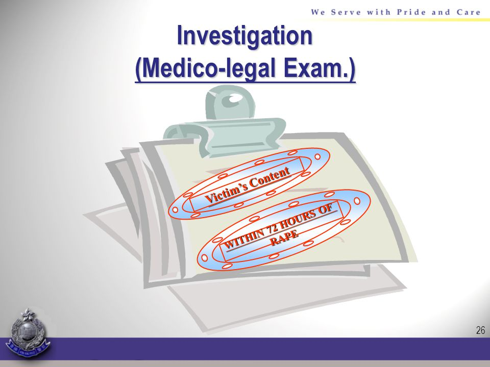 26 Investigation (Medico-legal Exam.) Victims Content WITHIN 72 HOURS OF RAPE