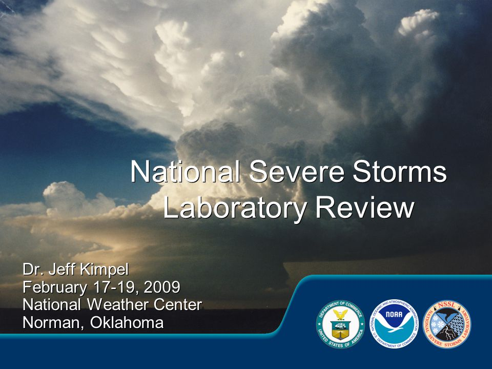 Dr. Jeff Kimpel February 17-19, 2009 National Weather Center Norman, Oklahoma Dr.