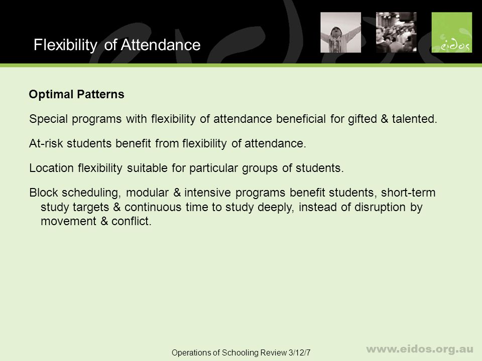 49 Flexibility of Attendance Operations of Schooling Review 3/12/7 Optimal Patterns Special programs with flexibility of attendance beneficial for gifted & talented.