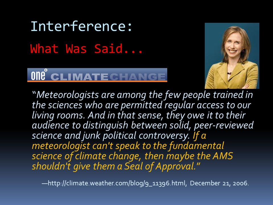Interference: Meteorologists are among the few people trained in the sciences who are permitted regular access to our living rooms.
