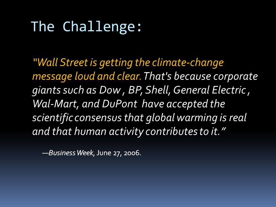 The Challenge: Wall Street is getting the climate-change message loud and clear.