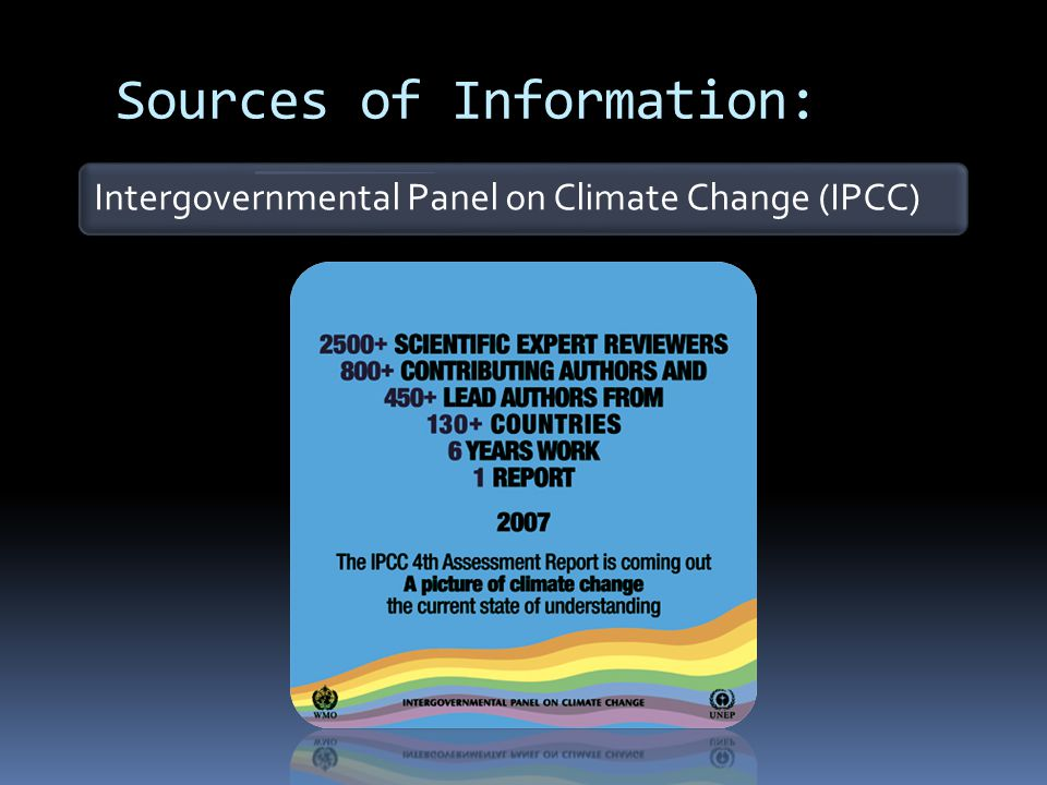 Sources of Information: Intergovernmental Panel on Climate Change (IPCC)