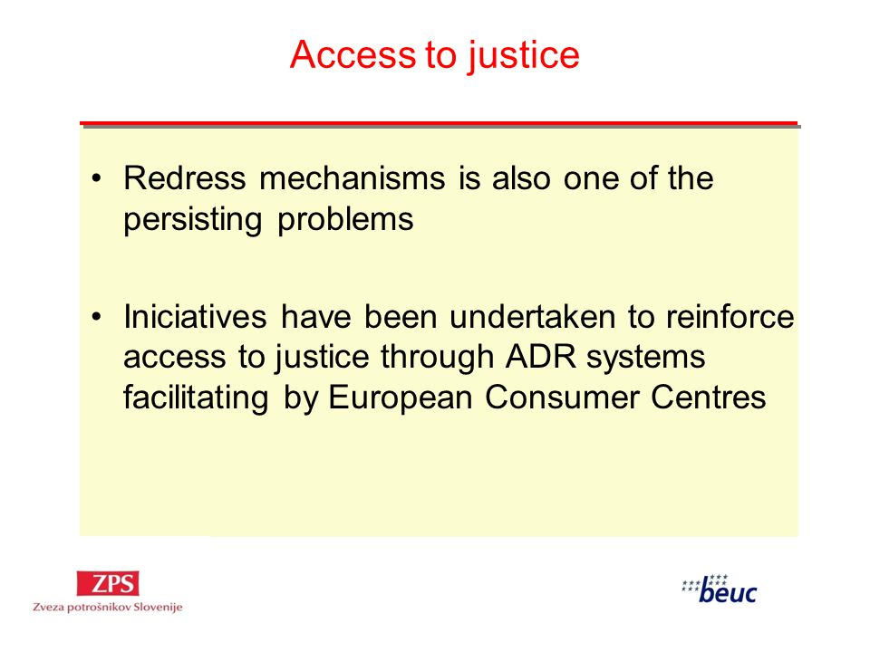 Access to justice Redress mechanisms is also one of the persisting problems Iniciatives have been undertaken to reinforce access to justice through AD