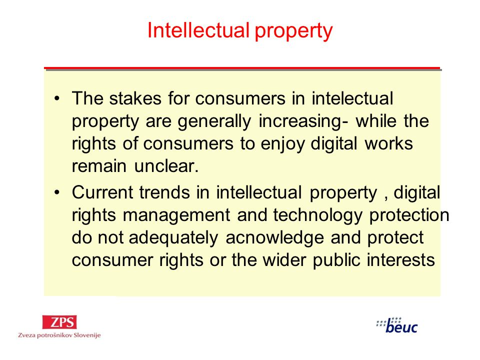 Intellectual property The stakes for consumers in intelectual property are generally increasing- while the rights of consumers to enjoy digital works remain unclear.