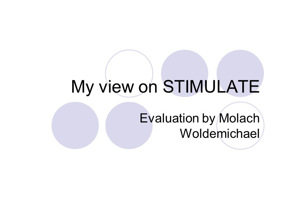 My view on STIMULATE Evaluation by Molach Woldemichael