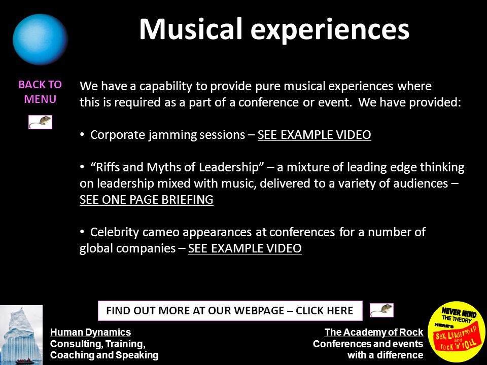Human Dynamics Consulting, Training, Coaching and Speaking The Academy of Rock Conferences and events with a difference Musical experiences BACK TO MENU FIND OUT MORE AT OUR WEBPAGE – CLICK HERE We have a capability to provide pure musical experiences where this is required as a part of a conference or event.