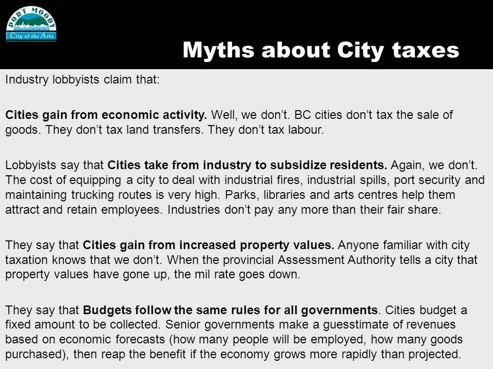 Myths about City taxes Industry lobbyists claim that: Cities gain from economic activity.