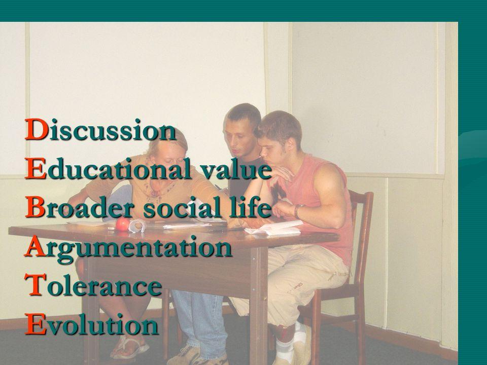 Discussion Educational value Broader social life Argumentation Tolerance Evolution